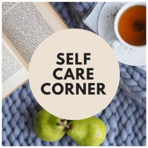 Self Care Corner